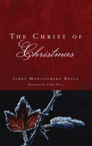 The Christ of Christmas by James Montgomery Boice