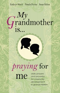 My Grandmother is . . . Praying for Me by Kathryn March, Pamela Ferriss and Susan Kelton