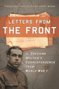 Letters from the Front, transcribed and edited by Barry Waugh