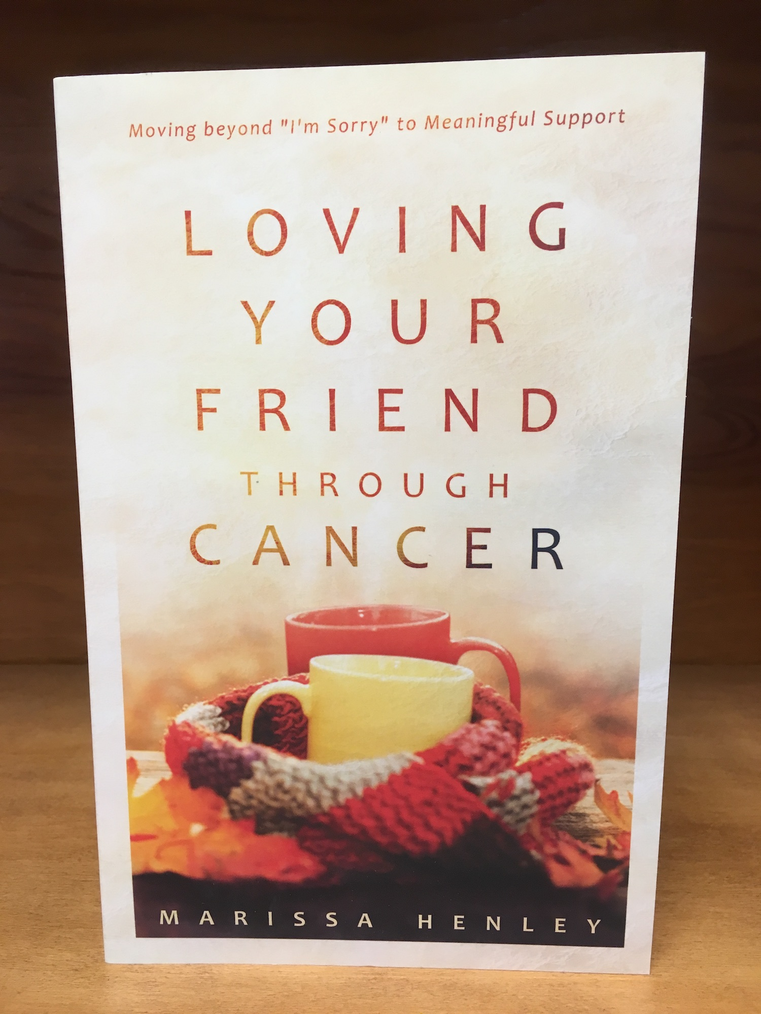 Loving Your Friend through Cancer_photo small